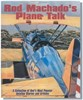 Rod Machado ROD-PLANE-TALK Plane Talk: The Mental Art of Flying an Airplane